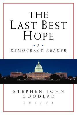 The Last Best Hope: A Democracy Reader