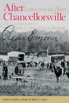 after-chancellorsville-letters-from-the-heart-the-civil-war-letters-of-private-walter-g-dunn-and-emma-randolph