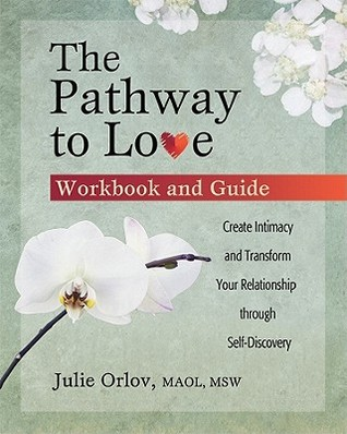 The Pathway to Love Workbook and Guide by Julie Orlov