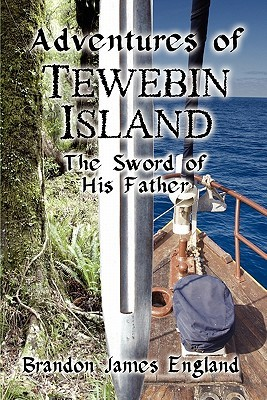 Adventures of Tewebin Island: The Sword of His Father PDF Download