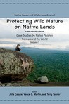 Protecting Wild Nature on Native Lands: Case Studies by Native Peoples from around the World