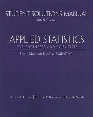 Applied Statistics for Engineers and Scientists Student Solutions Manual: Using Microsoft Excel and MINITAB