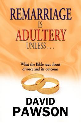 Remarriage Is Adultery Unless