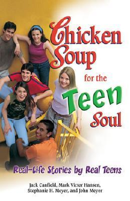 Chicken Soup for the Teen Soul: Real Stories by Real Teens