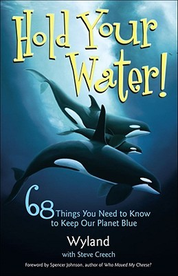 Hold Your Water: 68 Things You Need to Know to Keep Our Planet Blue