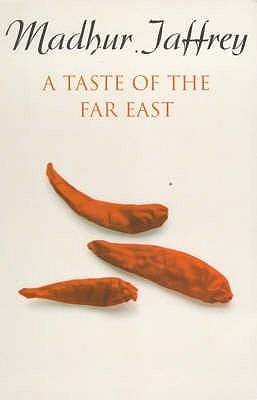 A Taste Of The Far East by Madhur Jaffrey