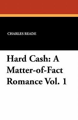 Hard Cash: A Matter-Of-Fact Romance Vol. 1