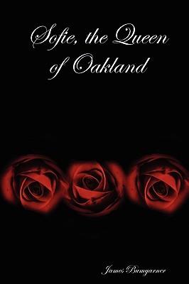 Sofie, the Queen of Oakland
