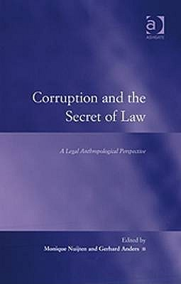 Corruption and the Secret of Law: A Legal Anthropological Perspective