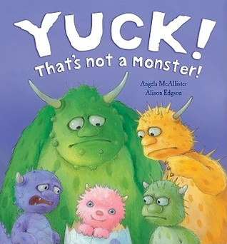 Yuck That's Not A Monster by Angela McAllister