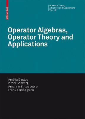 Operator Algebras, Operator Theory and Applications