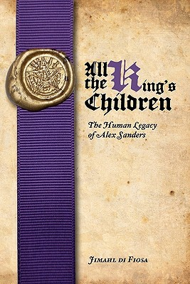 All the King's Children: The Human Legacy of Alex Sanders