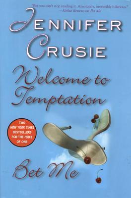 Welcome To Temptation / Bet Me by Jennifer Crusie