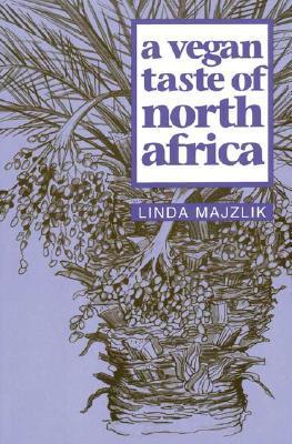 A Vegan Taste of North Africa por Linda Majzlik 978-1897766835 FB2 PDF