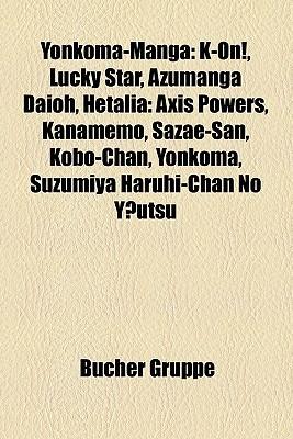 Yonkoma-Manga: K-On!, Lucky Star, Azumanga Daioh, Hetalia: Axis Powers, Kanamemo, Sazae-San, Kobo-Chan, Yonkoma, Suzumiya Haruhi-Chan