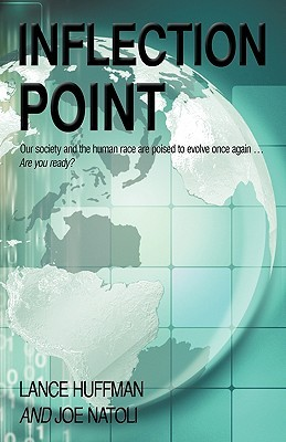 Inflection Point: Our Society and the Human Race Is Poised to Evolve Once Again...Are You Ready?