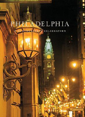 Philadelphia: A Photographic Celebration