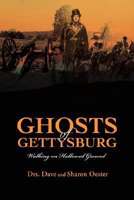 Ghosts of Gettysburg: Walking on Hallowed Ground