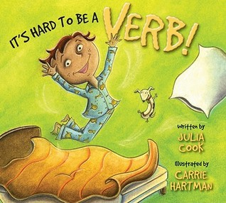 It's Hard to Be a Verb! by Julia Cook