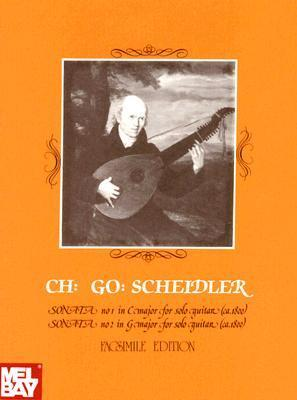 Christian Gottlieb Scheidler: Two Sonatas for Guitar