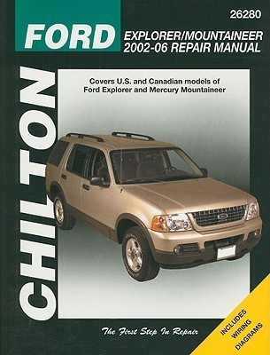 Chilton's Ford Explorer & Mercury Mountaineer 2002-06 Repair Manual: Covers U.S. and Canadian Models of Ford Explorer and Mercury Mountaineer: Does No