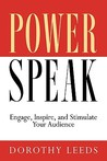 Power Speak: Engage, Inspire, and Stimulate Your Audience