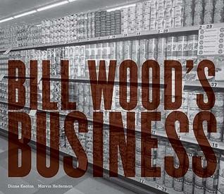Bill Wood's Business by Diane Keaton