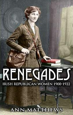 renegades-irish-republican-women-1900-1922