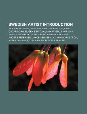 Swedish Artist Introduction: Per Hasselberg, Elsa Beskow, Jan Berglin, Carl Oscar Borg, Eugen Semitjov, Max Magnus Norman, Prince Eugen