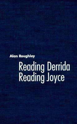 Reading Derrida Reading Joyce