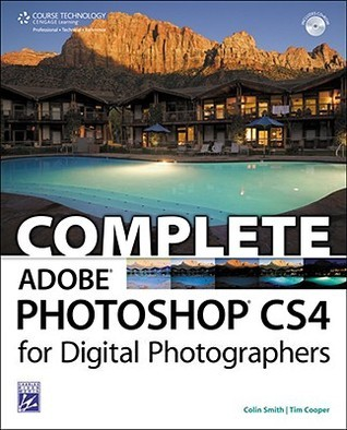 Complete Adobe Photoshop CS4 for Digital Photographers [With CDROM]