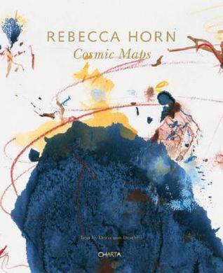 Rebecca Horn: Cosmic Maps