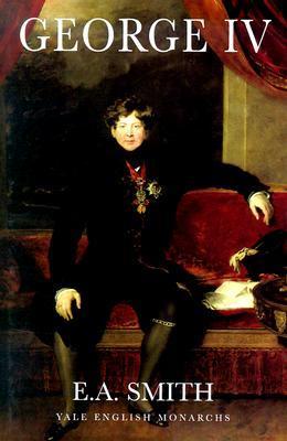 George IV by E.A. Smith