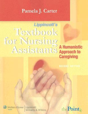 Lippincott's Textbook for Nursing Assistants: A Humanistic Approach to Caregiving