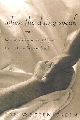 When the Dying Speak by Ronald Wooten-Green