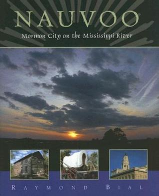 Nauvoo: Mormon City on the Mississippi River
