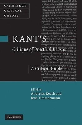 Kant's Critique of Practical Reason: A Critical Guide