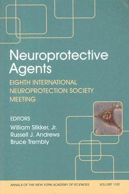 Neuroprotective Agents: Eighth International Neuroprotection Society Meeting, Volume 1122