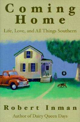Coming Home: Life, Love & All Things Southern