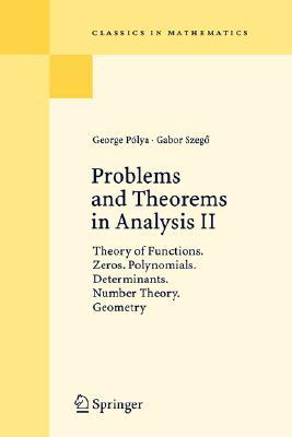 Problems and Theorems in Analysis II: Theory of Functions. Zeros. Polynomials. Determinants. Number Theory. Geometry