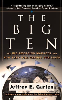 The Big Ten: The Big Emerging Markets And How They Will Change Our Lives