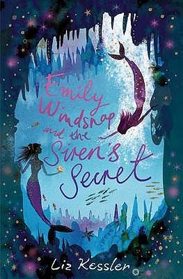 Emily Windsnap and the Siren's Secret by Liz Kessler