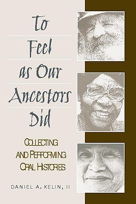 to-feel-as-our-ancestors-did-collecting-and-performing-oral-histories