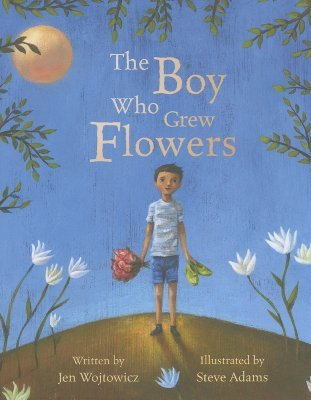 Ebook The Boy Who Grew Flowers by Jen Wojtowicz read!