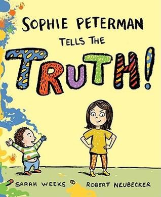 Sophie Peterman Tells the Truth! by Sarah Weeks