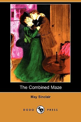 Ebook The Combined Maze by May Sinclair DOC!