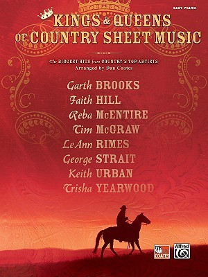 Kings & Queens of Country Sheet Music: The Biggest Hits from Country's Top Artists