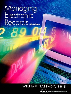 Managing Electronic Records by William Saffady