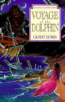 Voyage of the Dolphin by Gilbert L. Morris