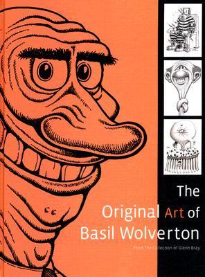 The Original Art of Basil Wolverton by Glenn Bray
